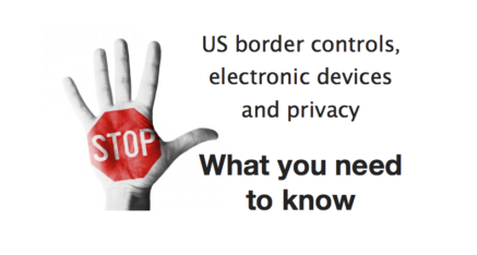 US border controls, electronic devices and privacy: what to think about