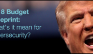 Trump's budget blueprint: what's it mean for cybersecurity?
