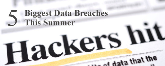 Top Five Data Breaches of Summer 2018